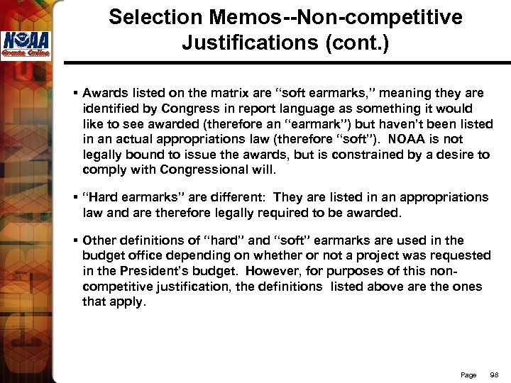 """Selection Memos--Non-competitive Justifications (cont. ) § Awards listed on the matrix are """"soft earmarks,"""