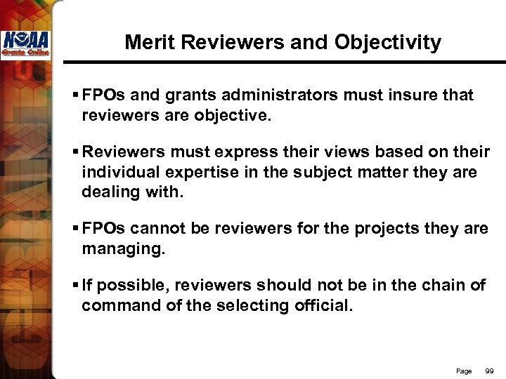 Merit Reviewers and Objectivity § FPOs and grants administrators must insure that reviewers are
