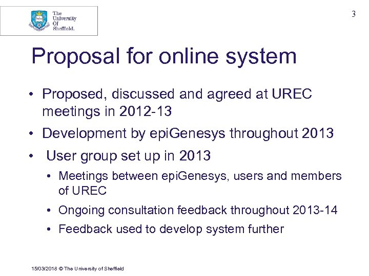 3 Proposal for online system • Proposed, discussed and agreed at UREC meetings in