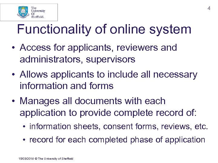 4 Functionality of online system • Access for applicants, reviewers and administrators, supervisors •