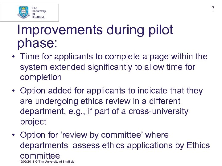 7 Improvements during pilot phase: • Time for applicants to complete a page within