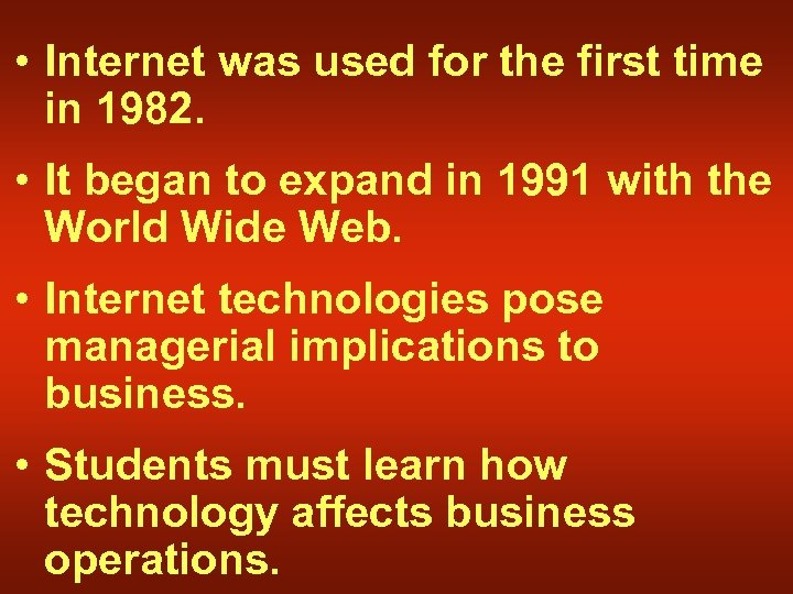 • Internet was used for the first time in 1982. • It began