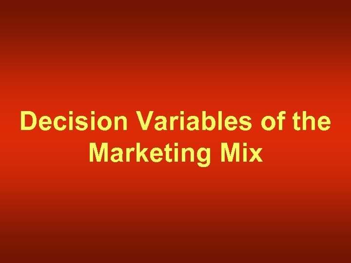 Decision Variables of the Marketing Mix