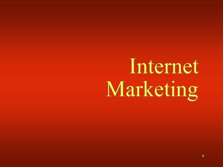 Internet Marketing 9
