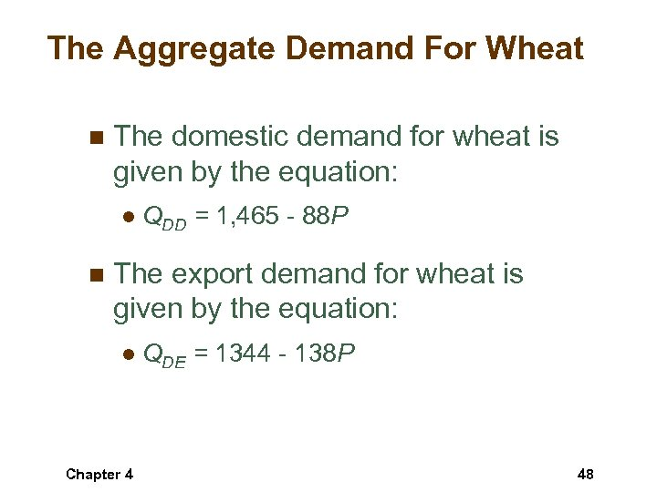 The Aggregate Demand For Wheat n The domestic demand for wheat is given by