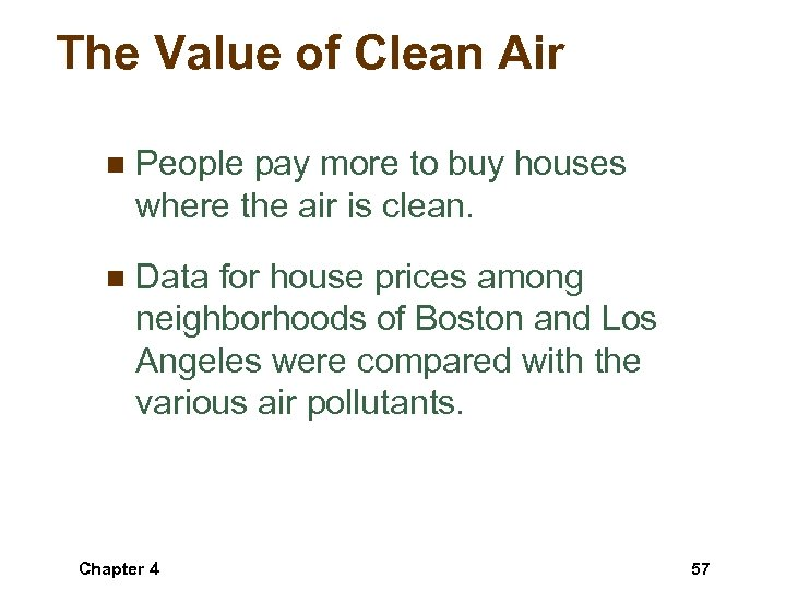 The Value of Clean Air n People pay more to buy houses where the