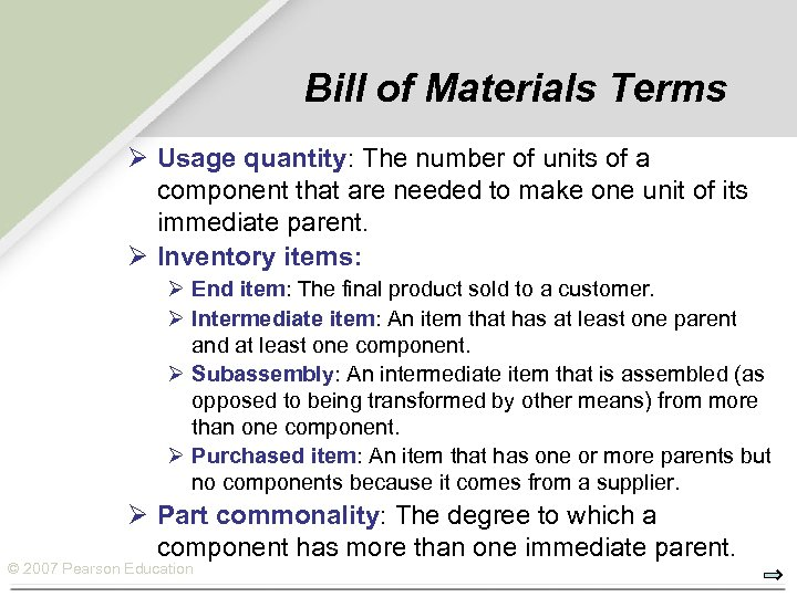 Bill of Materials Terms Ø Usage quantity: The number of units of a component