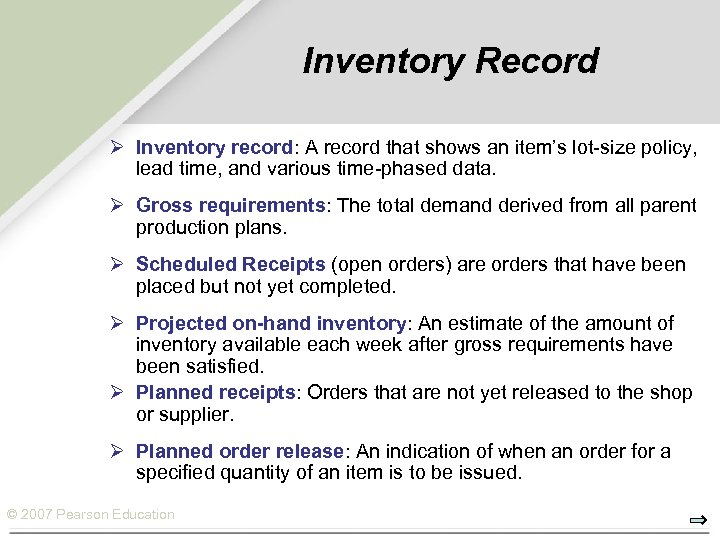 Inventory Record Ø Inventory record: A record that shows an item's lot-size policy, lead