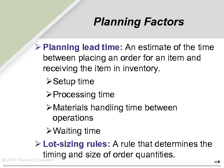 Planning Factors Ø Planning lead time: An estimate of the time between placing an