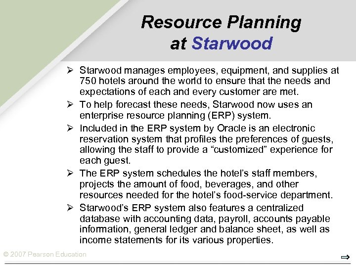 Resource Planning at Starwood Ø Starwood manages employees, equipment, and supplies at 750 hotels