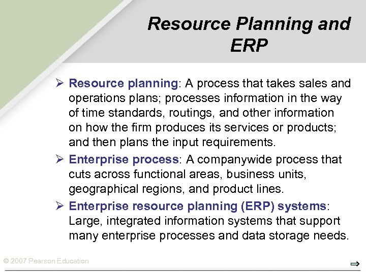 Resource Planning and ERP Ø Resource planning: A process that takes sales and operations