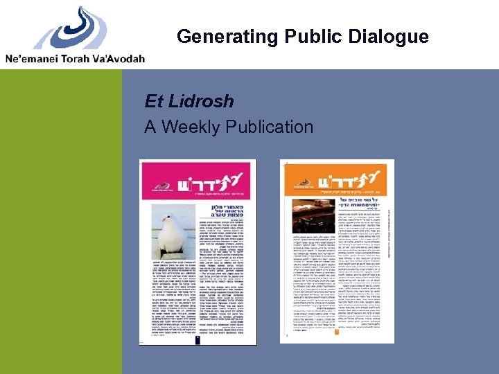 Generating Public Dialogue Et Lidrosh A Weekly Publication