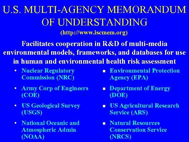 U. S. MULTI-AGENCY MEMORANDUM OF UNDERSTANDING (http: //www. iscmem. org) Facilitates cooperation in R&D
