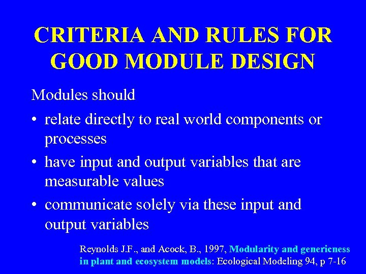 CRITERIA AND RULES FOR GOOD MODULE DESIGN Modules should • relate directly to real