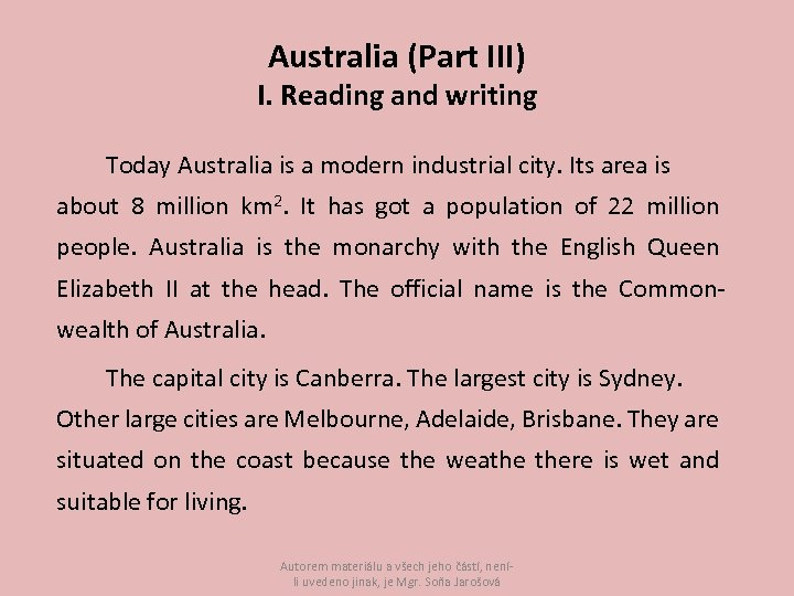 Australia (Part III) I. Reading and writing Today Australia is a modern industrial city.
