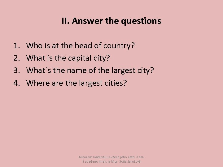 II. Answer the questions 1. 2. 3. 4. Who is at the head of