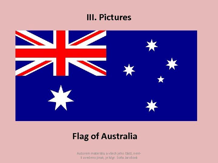 III. Pictures Flag of Australia Autorem materiálu a všech jeho částí, neníli uvedeno jinak,