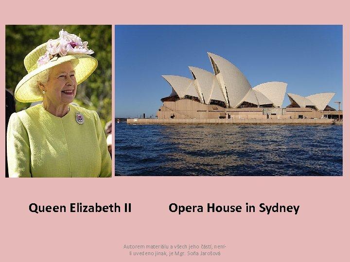 Queen Elizabeth II Opera House in Sydney Autorem materiálu a všech jeho částí, neníli