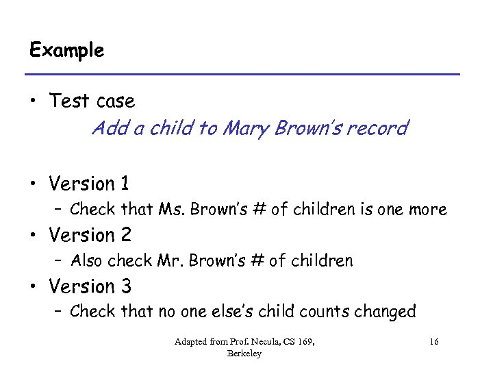 Example • Test case Add a child to Mary Brown's record • Version 1