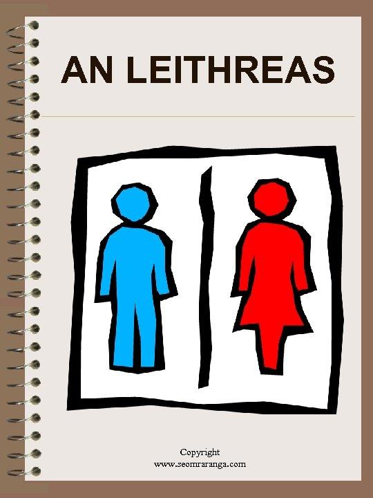 AN LEITHREAS Copyright www. seomraranga. com