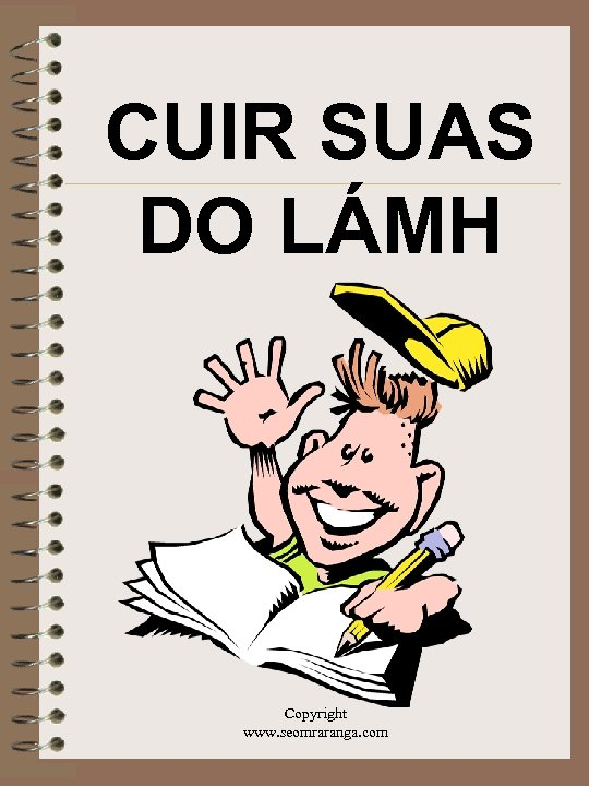 CUIR SUAS DO LÁMH Copyright www. seomraranga. com
