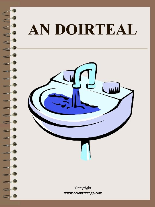 AN DOIRTEAL Copyright www. seomraranga. com