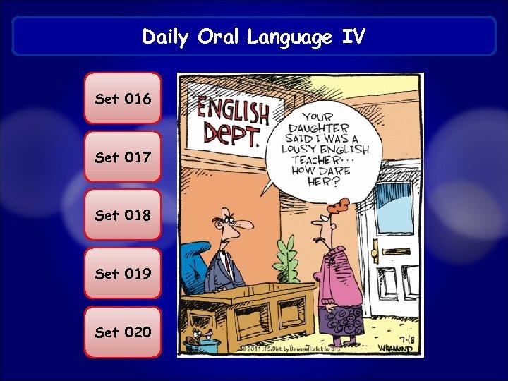 Daily Oral Language IV Set 016 Set 017 Set 018 Set 019 Set 020