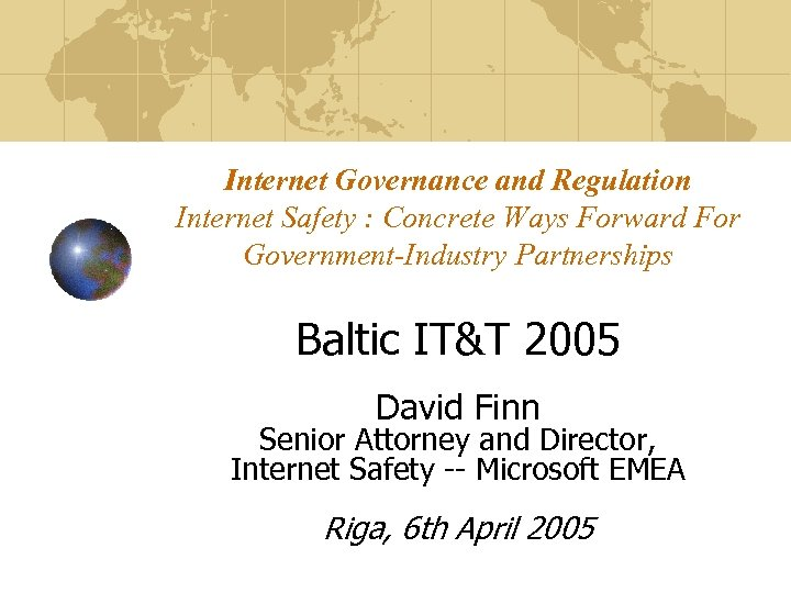 Internet Governance and Regulation Internet Safety : Concrete Ways Forward For Government-Industry Partnerships Baltic