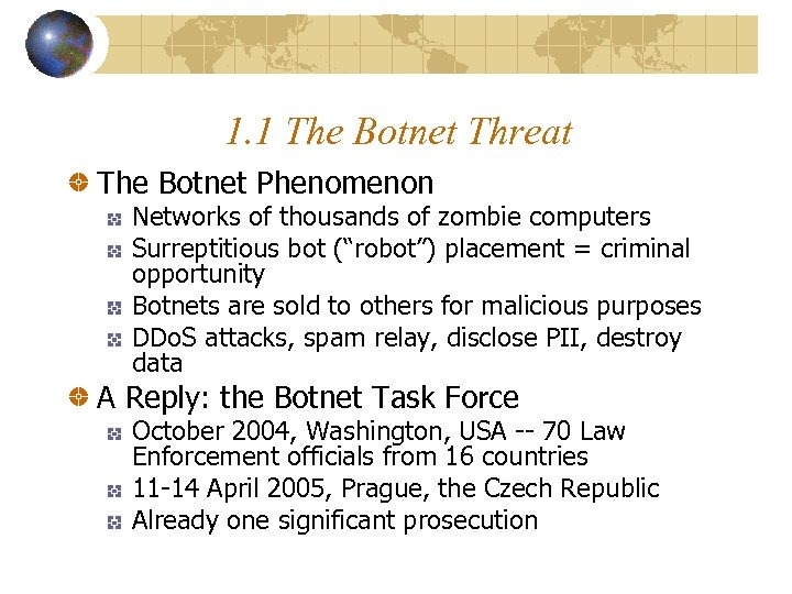 1. 1 The Botnet Threat The Botnet Phenomenon Networks of thousands of zombie computers