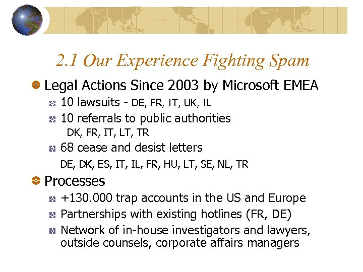 2. 1 Our Experience Fighting Spam Legal Actions Since 2003 by Microsoft EMEA 10