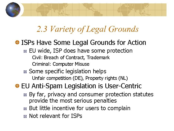 2. 3 Variety of Legal Grounds ISPs Have Some Legal Grounds for Action EU