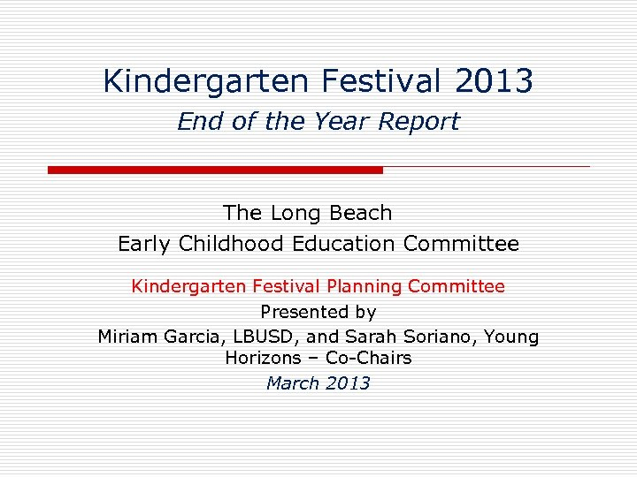 Kindergarten Festival 2013 End of the Year Report The Long Beach Early Childhood Education