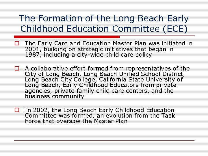 The Formation of the Long Beach Early Childhood Education Committee (ECE) The Early Care