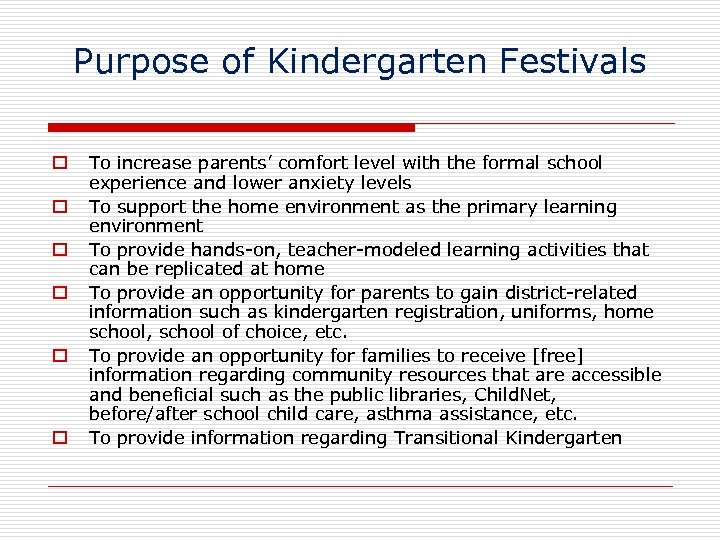 Purpose of Kindergarten Festivals To increase parents' comfort level with the formal school experience