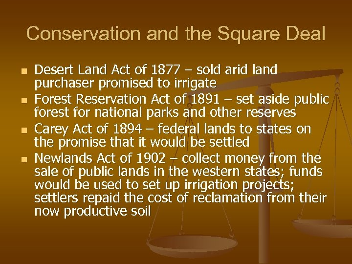 Conservation and the Square Deal n n Desert Land Act of 1877 – sold