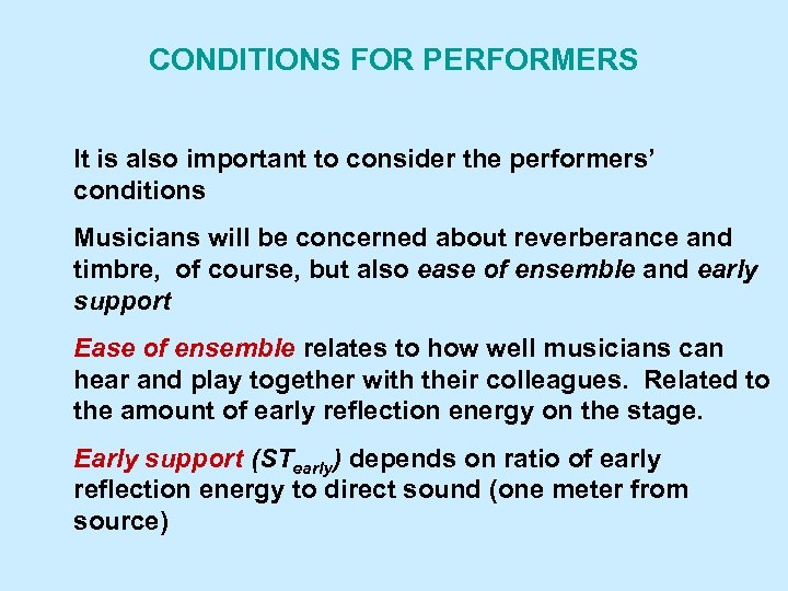 CONDITIONS FOR PERFORMERS It is also important to consider the performers' conditions Musicians will