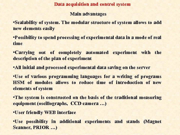 Data acquisition and control system Main advantages • Scalability of system. The modular structure