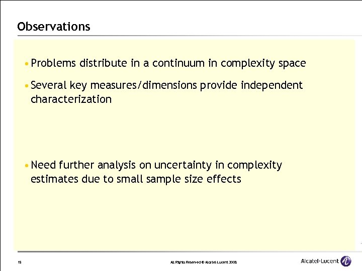 Observations • Problems distribute in a continuum in complexity space • Several key measures/dimensions
