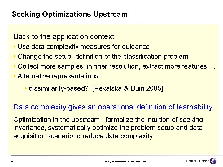 Seeking Optimizations Upstream Back to the application context: • Use data complexity measures for