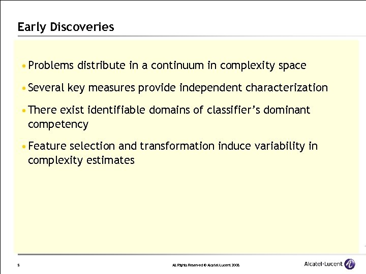 Early Discoveries • Problems distribute in a continuum in complexity space • Several key