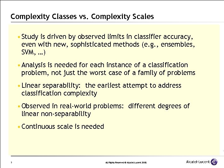 Complexity Classes vs. Complexity Scales • Study is driven by observed limits in classifier