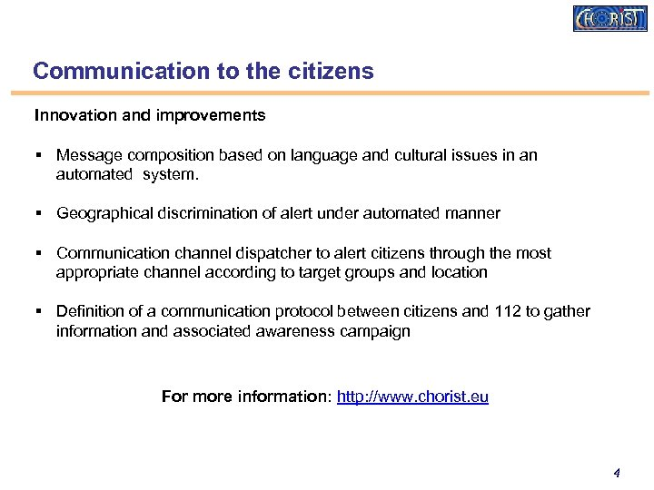 Communication to the citizens Innovation and improvements § Message composition based on language and