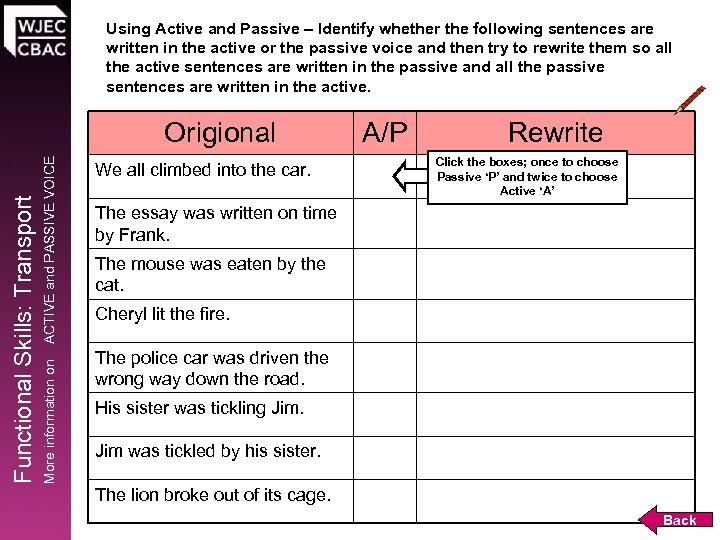 Using Active and Passive – Identify whether the following sentences are written in the