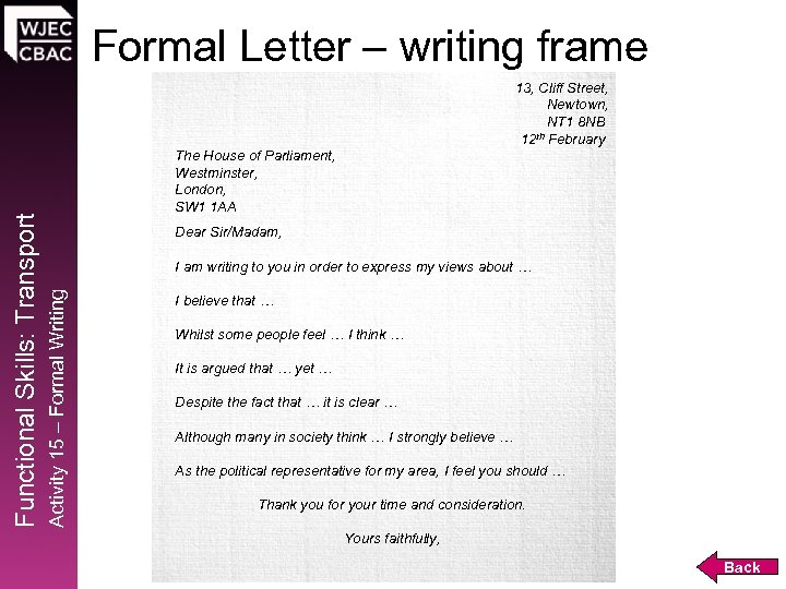 Formal Letter – writing frame The House of Parliament, Westminster, London, SW 1 1