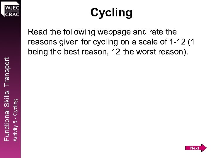 Cycling Activity 5 - Cycling Functional Skills: Transport Read the following webpage and rate
