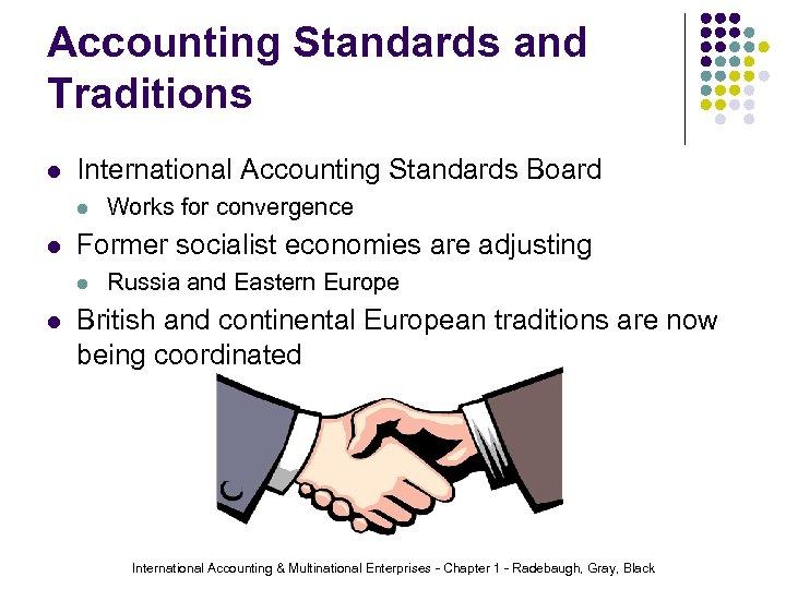 Accounting Standards and Traditions l International Accounting Standards Board l l Former socialist economies