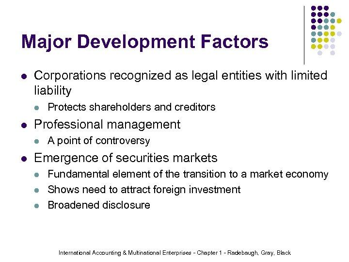 Major Development Factors l Corporations recognized as legal entities with limited liability l l