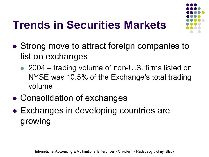 Trends in Securities Markets l Strong move to attract foreign companies to list on