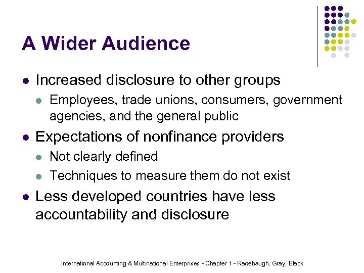 A Wider Audience l Increased disclosure to other groups l l Expectations of nonfinance