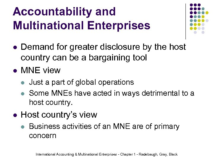 Accountability and Multinational Enterprises l l Demand for greater disclosure by the host country